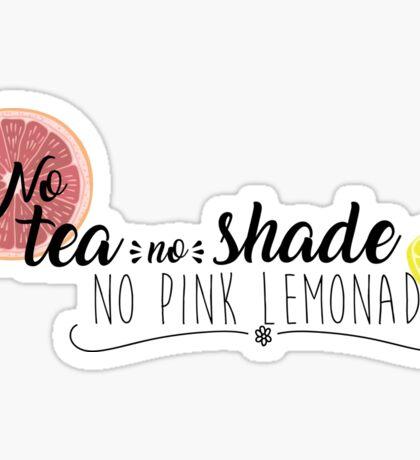 No Tea No Shade Sticker