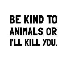 Kind To Animals Photographic Print