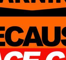 BECAUSE RACECAR WARNING Sticker