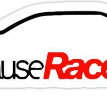 Because Racecar in car silhouette Sticker