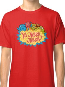 Yo, Jabba! Classic T-Shirt