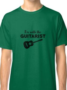 I'm With The Guitarist Classic T-Shirt