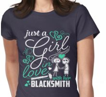 Just A Girl In Love Blacksmith Womens Fitted T-Shirt