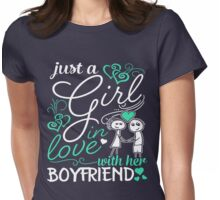 Just A Girl In Love Boyfriend Womens Fitted T-Shirt