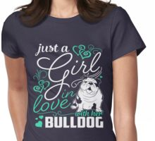 Just A Girl In Love Bulldog Womens Fitted T-Shirt