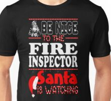 Be Nice To Fire Inspector Santa Watching Christmas T-Shirt Unisex T-Shirt