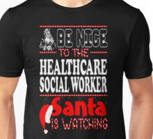 Nice To Healthcare Social Worker Santa Is Watching T-Shirt Unisex T-Shirt