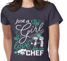 Just A Girl In Love Chef Womens Fitted T-Shirt