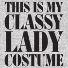This Is My Classy Lady Costume by Fitspire Apparel