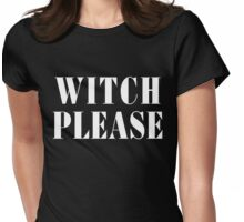 Witch Please Womens Fitted T-Shirt