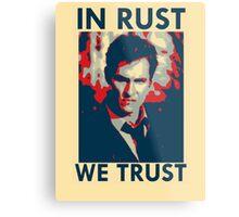 Iconic - In Rust We Trust Metal Print