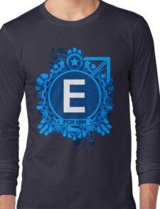 FOR HIM - E Long Sleeve T-Shirt