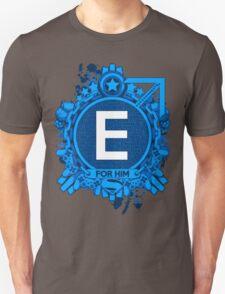 FOR HIM - E T-Shirt