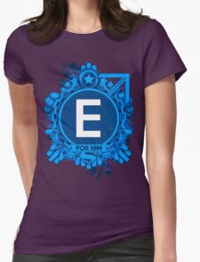 FOR HIM - E Womens Fitted T-Shirt