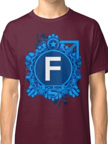 FOR HIM - F Classic T-Shirt