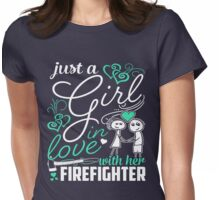 Just A Girl In Love Firefighter Womens Fitted T-Shirt