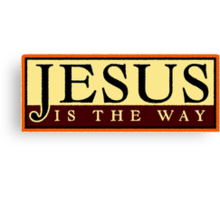Jesus Is The Way Canvas Print