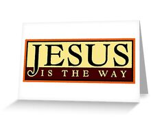 Jesus Is The Way Greeting Card