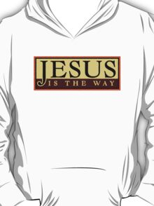 Jesus Is The Way T-Shirt