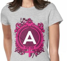 FOR HER - A Womens Fitted T-Shirt