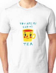 You are my cup of tea Unisex T-Shirt