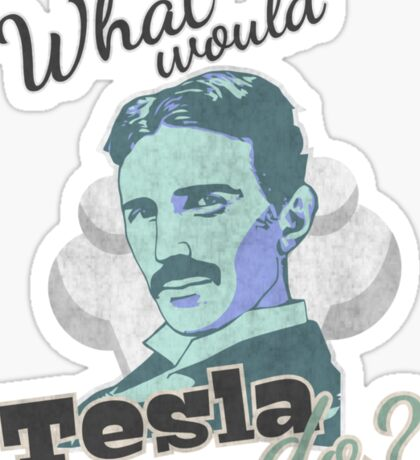 What would Tesla Do? Sticker