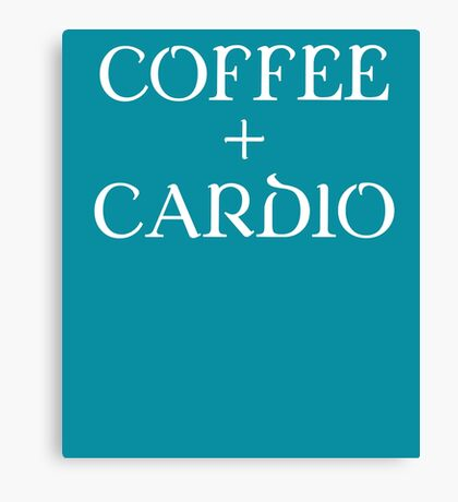 Coffee Plus Cardio Cute Exercise T-Shirt Canvas Print