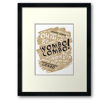 WOMBO COMBO!!! Framed Print