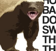 Honey Badger Does Not Sweat the Small Things Sticker