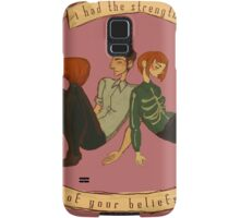 The Strength of Your Beliefs Samsung Galaxy Case/Skin