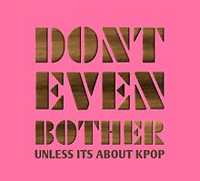 DONT BOTHER - pink by Kpop Seoul Shop