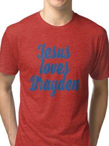 Jesus loves Brayden Tri-blend T-Shirt