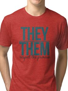 respect the pronoun - they Tri-blend T-Shirt