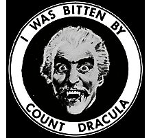 I Was Bitten By Count Dracula Photographic Print