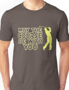May the Course be with You Funny Golf T Shirt Unisex T-Shirt