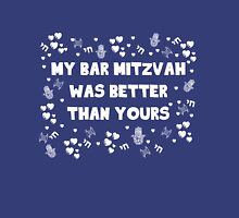 My Bar Mitzvah Was Better Than Yours Unisex T-Shirt