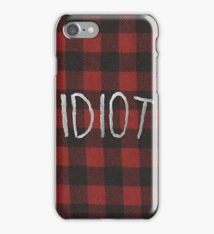IDIOT (Red Flannel) iPhone Case/Skin