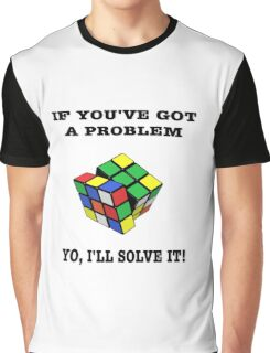 If you've Got a Problem Yo, I'll Solve it Funny Rubik's Tee Graphic T-Shirt