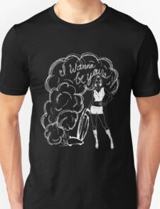 I Wanna Be Yours- White Print Unisex T-Shirt