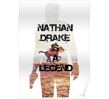 Nathan Drake Is A Legend Poster