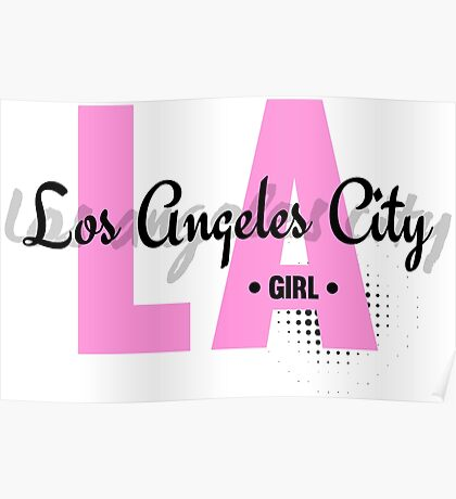 LA Girl - Los Angeles City Girls Cool Girly Typography Text Fashion Design Poster