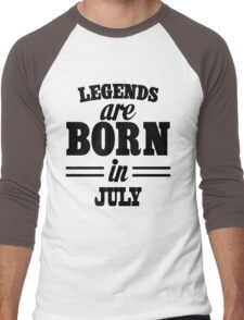 Legends are born in JULY Men's Baseball ¾ T-Shirt