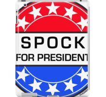 SPOCK FOR PRESIDENT iPad Case/Skin
