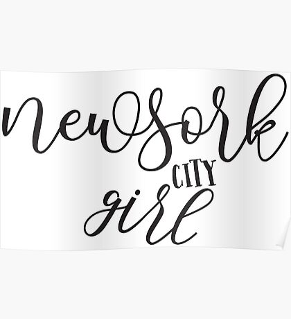 New York City Girl - NYC Girls Girly Fashion Typography Text Gifts Poster