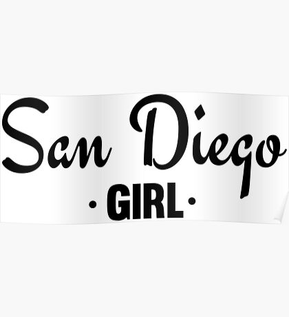San Diego Girl - Cool Girly Fashion Typography Text Design Poster