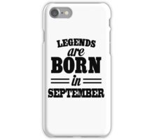 Legends are born in SEPTEMBER iPhone Case/Skin