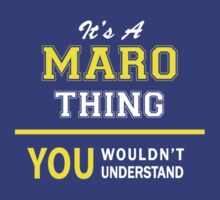 It's A MARO thing, you wouldn't understand !! by satro