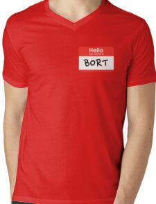 My son is also named Bort... Mens V-Neck T-Shirt