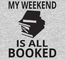 My Weekend Is All Booked by coolfuntees