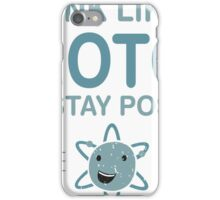 Excuse Me While I Science: Think Like A Proton and Stay Positive iPhone Case/Skin